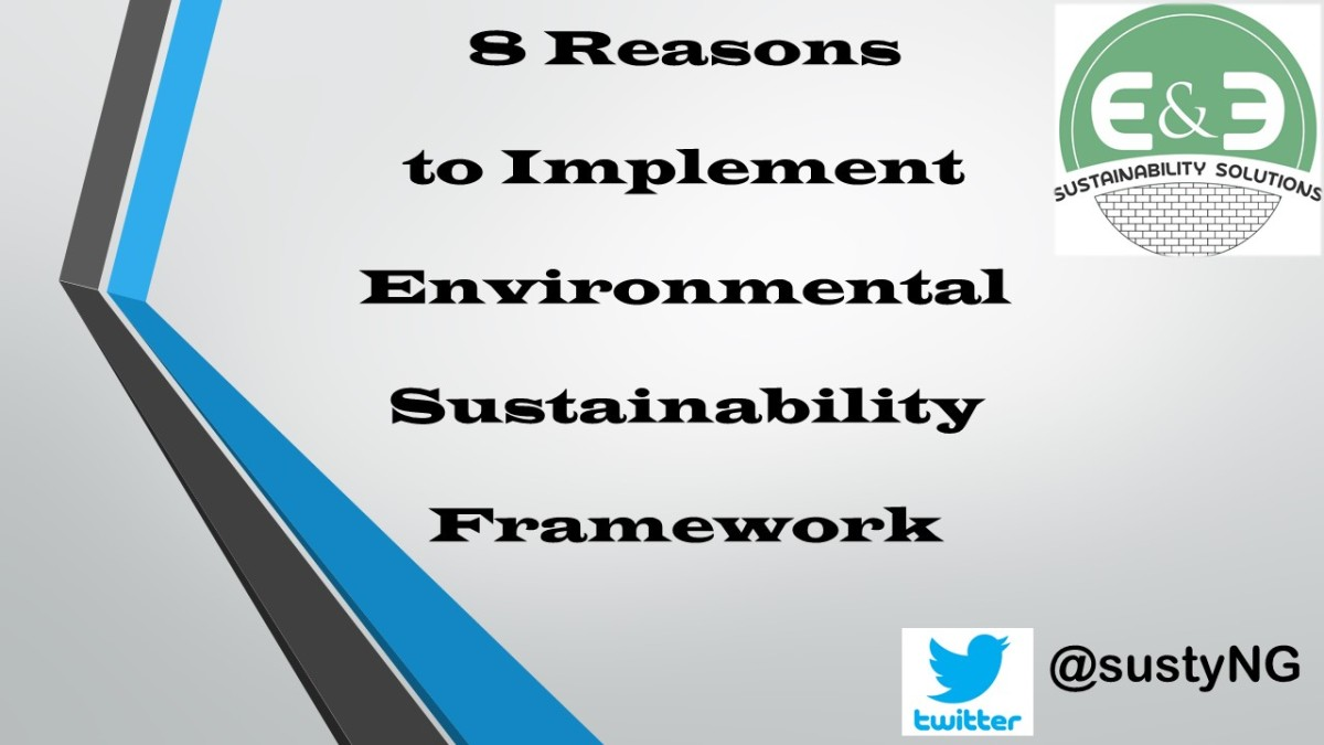 8 Reasons to Implement Environmental SustainabilityFramework